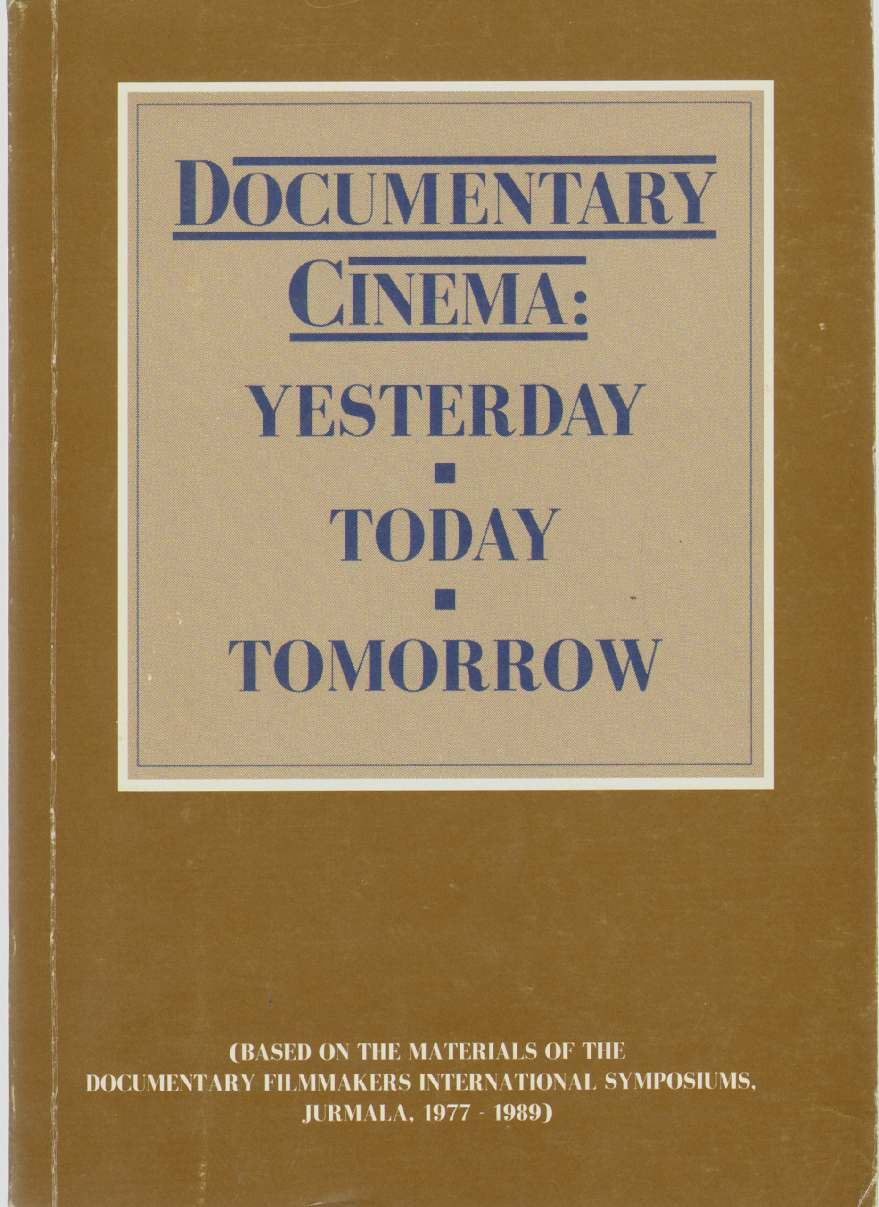 Image for DOCUMENTARY CINEMA:  Yesterday. Today. Tomorrow. (Based on the Materials of the Documentary Filmakers International Symposiums, Jurmala, 1977-1989)