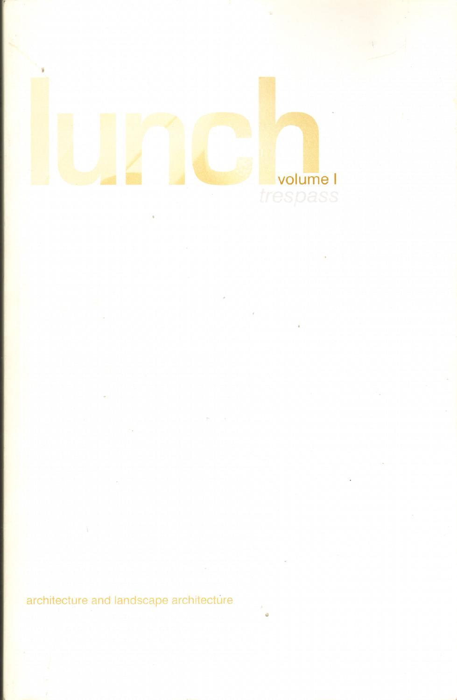 LUNCH Volume 1 Trespass, Bell, Kevin J. , Matthew Ibarra and Ryan Moody; editors