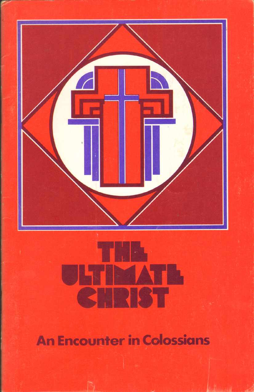 Image for THE ULTIMATE CHRIST An Encounter in Colossians