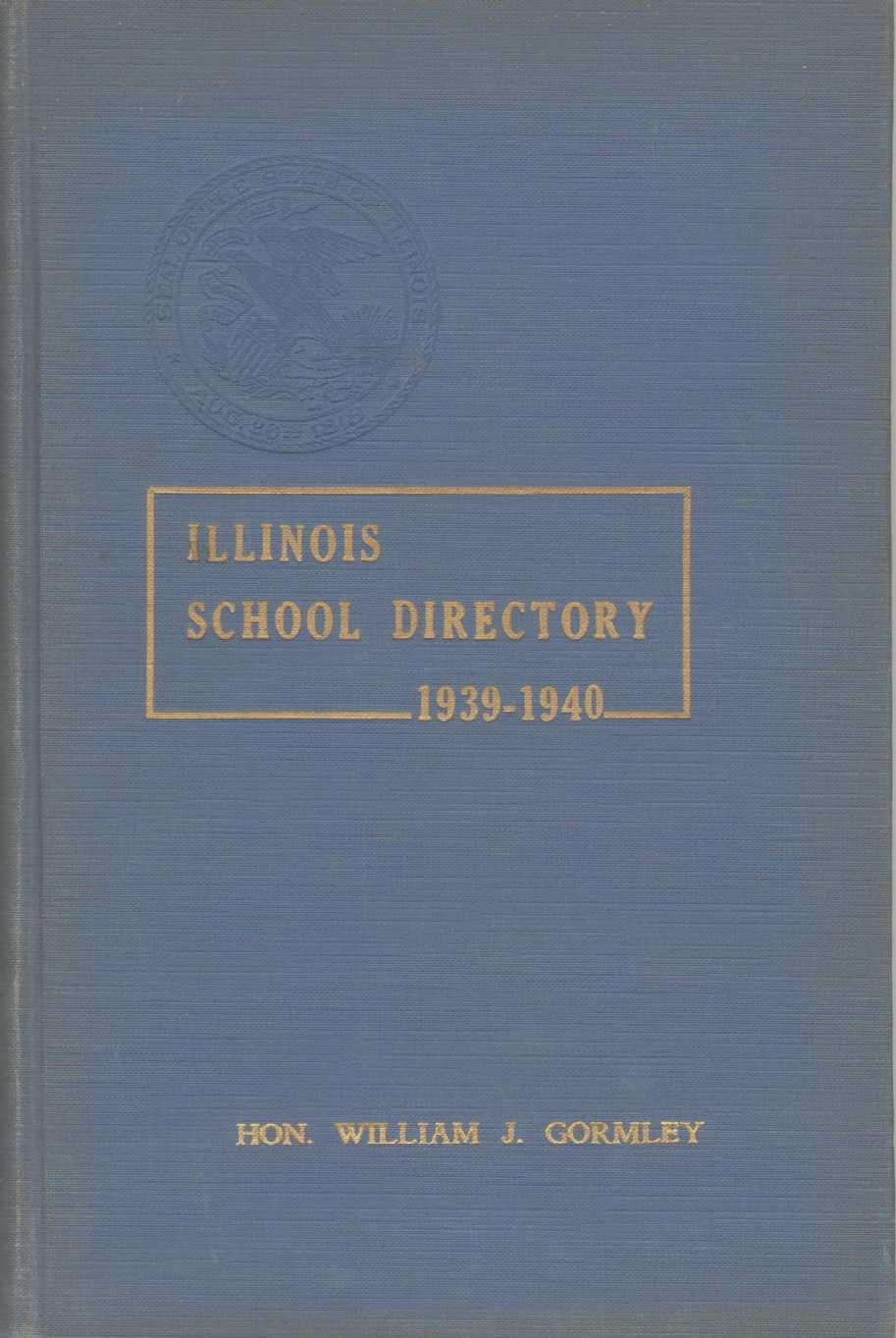 Image for ILLINOIS SCHOOL DIRECTORY 1939-1940 Illinois Teachers for Illinois Schools Circular 310
