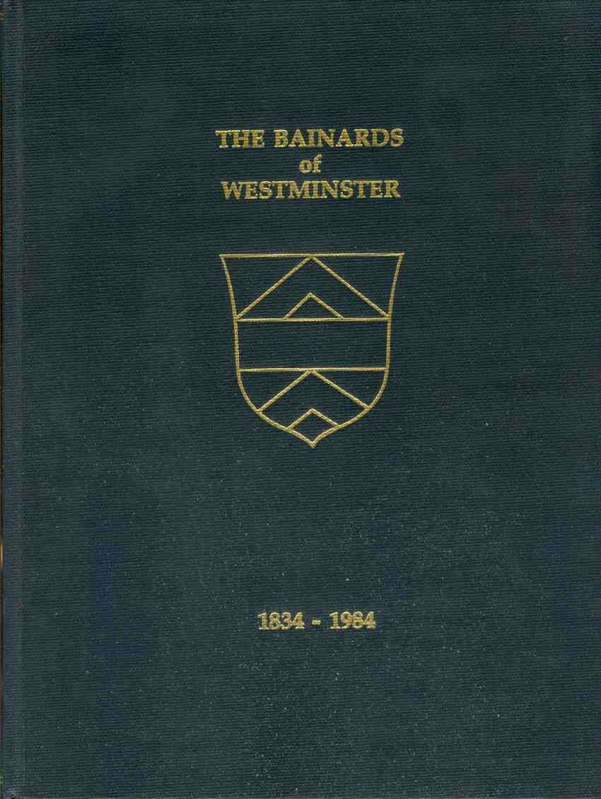 Image for THE BAINARDS OF WESTMINSTER, 1834-1984.