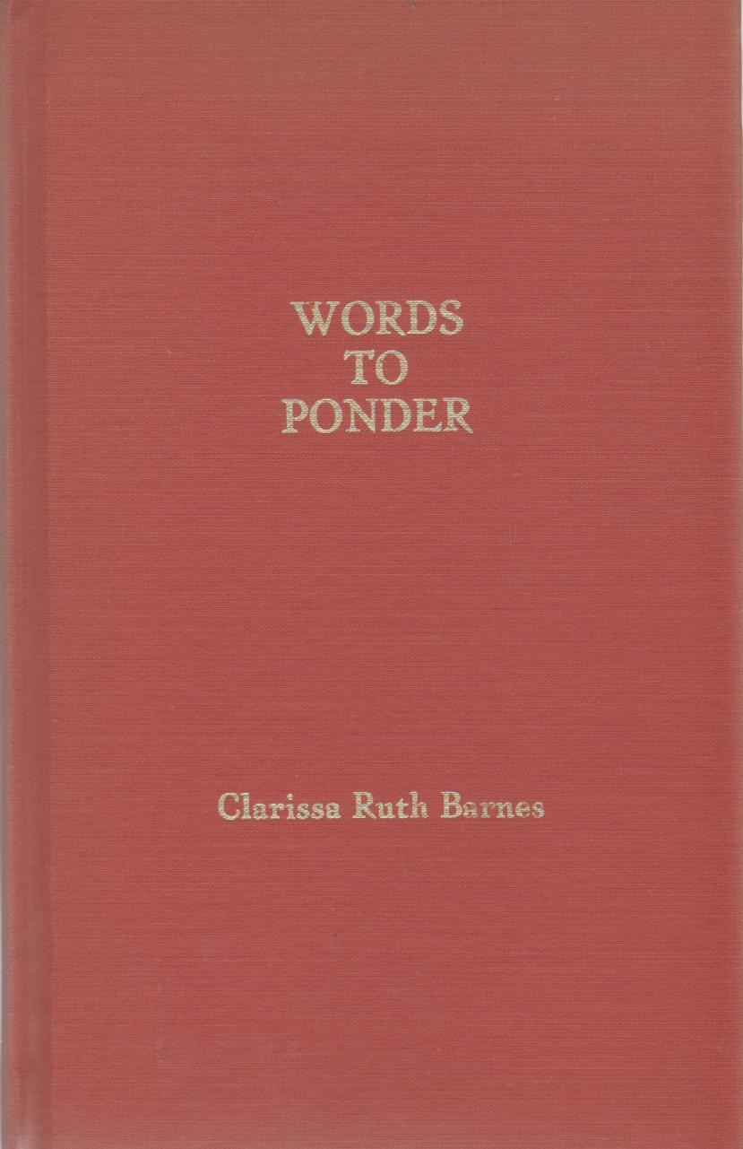 WORDS TO PONDER, Barnes, Clarissa Ruth