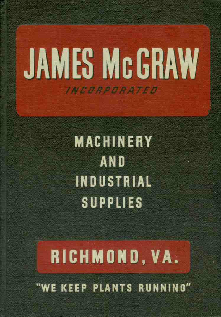 Image for JAMES MCGRAW, INCORPORATED Catalogue 40, Distributors Industrial Supplies, Steel Products, Machine Tools, Contractors' Equipment