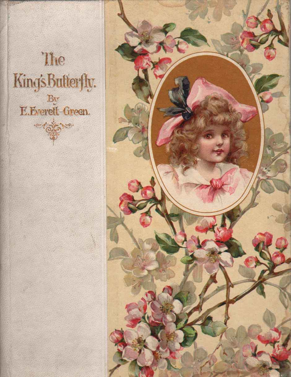 THE KING'S BUTTERFLY, Everett-Green, Evelyn
