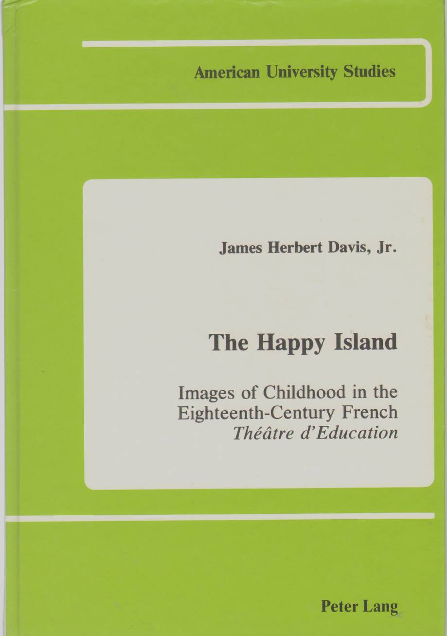 Image for THE HAPPY ISLAND Images of Childhood in the Eighteenth-Century French Theatre D'Education