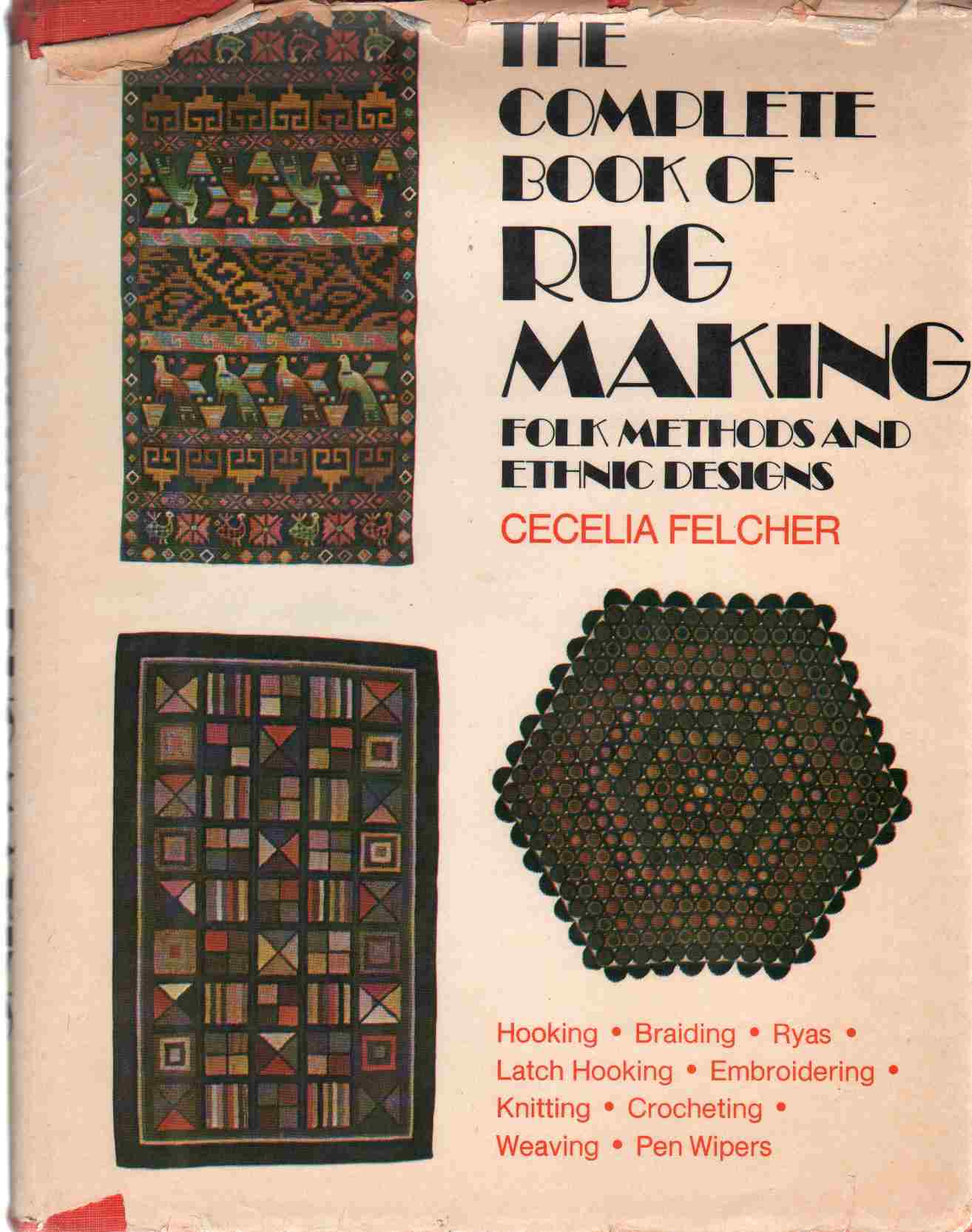 Image for THE COMPLETE BOOK OF RUG MAKING Folk Methods and Ethnic Designs