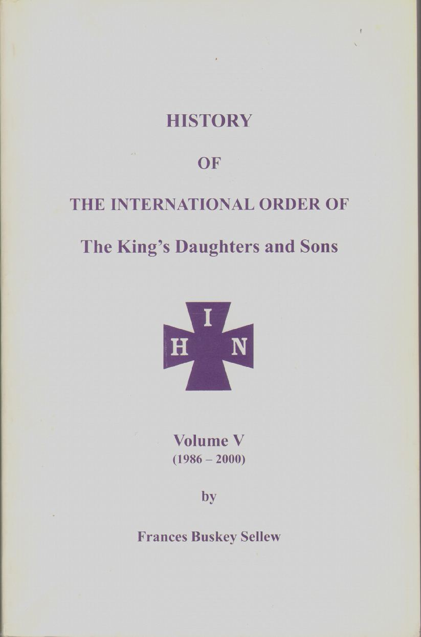 Image for HISTORY OF THE INTERNATIONAL ORDER OF THE KING'S DAUGHTERS AND SONS Volume V (1986-2000)