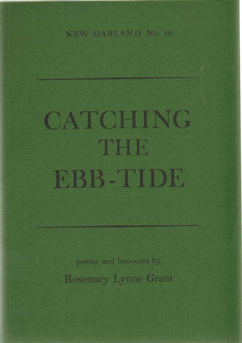 CATCHING THE EBB-TIDE New Garland Series Number Ten, Grant, Rosemary Lynne