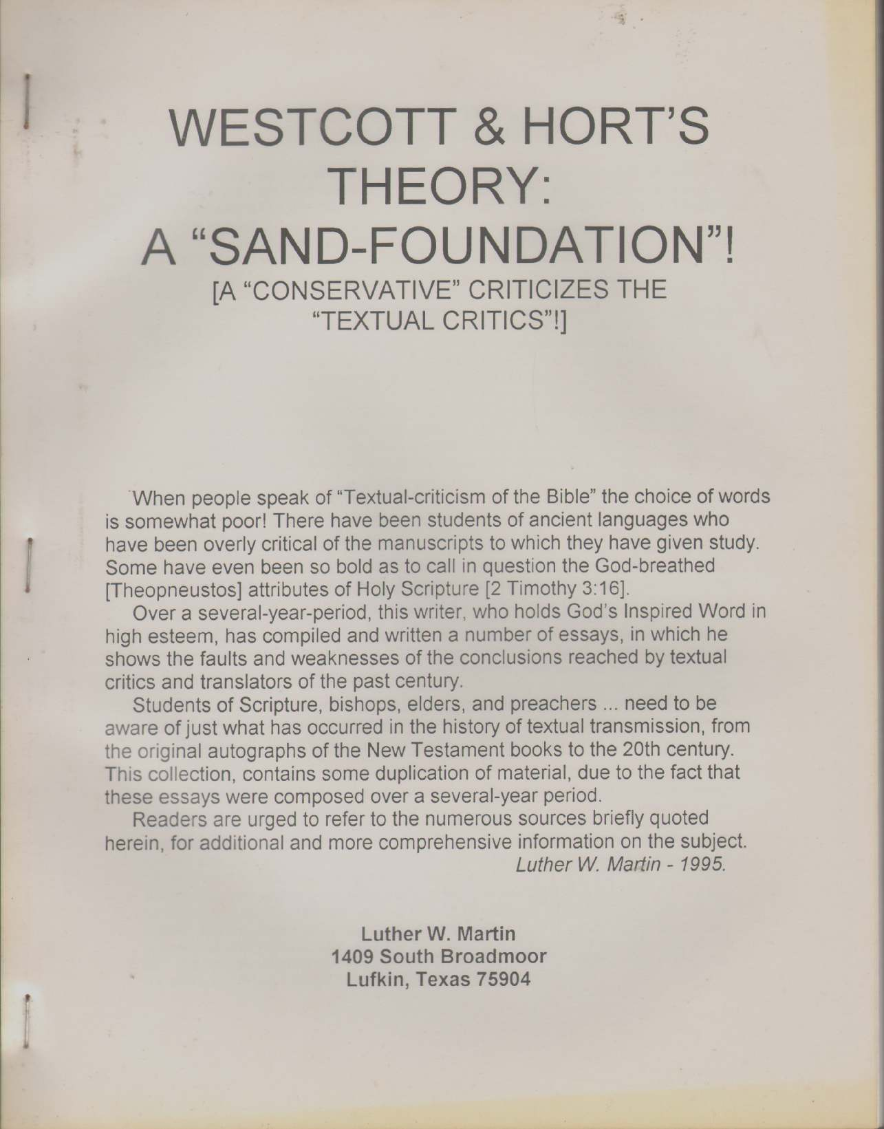 "Image for WESTCOTT & HORT'S THEORY:  A ""Sand-Foundation""! A Conservative Criticizes the Textual Critics"