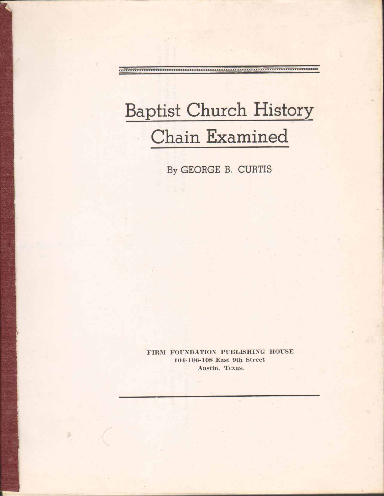 BAPTIST CHURCH HISTORY CHAIN EXAMINED, Curtis, George B