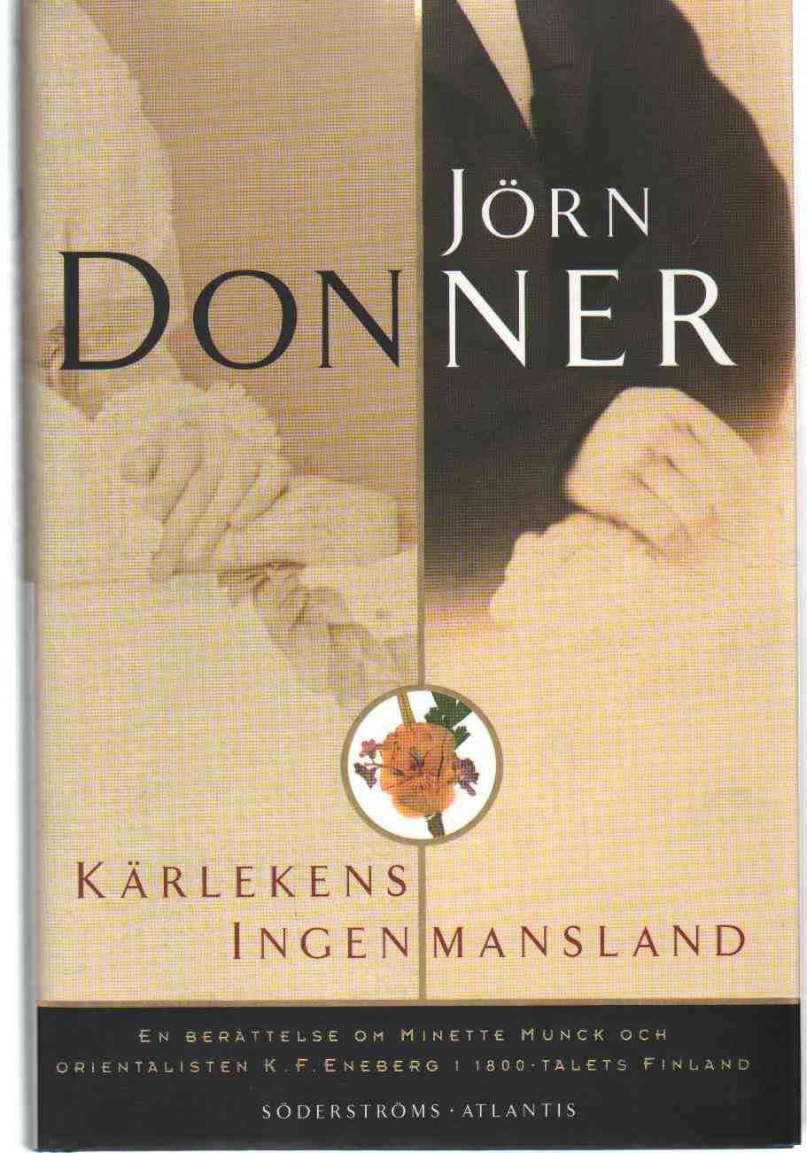 Image for KÄRLEKENS INGENMANSLAND :  En Berättelse Om Minette Munck Och Orientalisten
