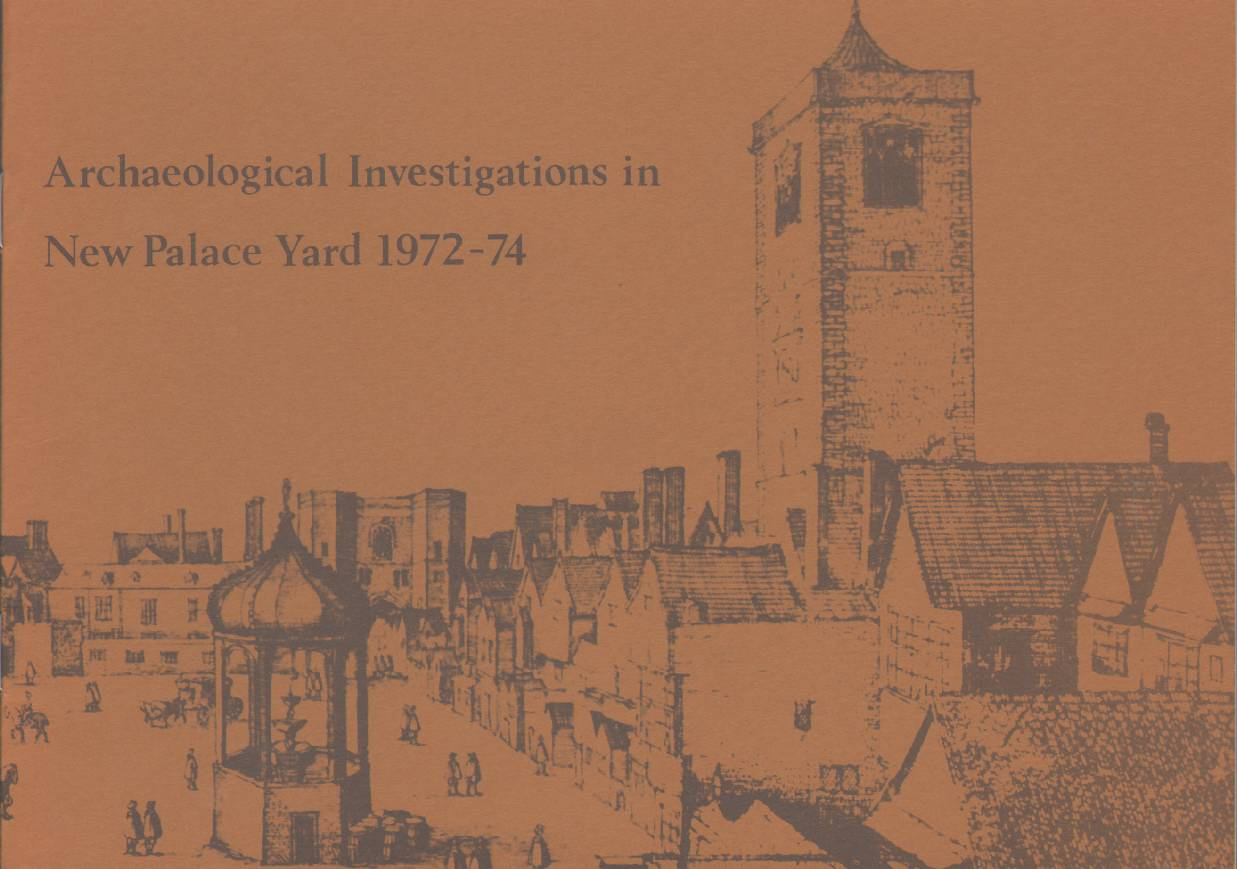 Image for ARCHAEOLOGICAL INVESTIGATIONS IN NEW PALACE YARD, 1972-74:  An Interim Account