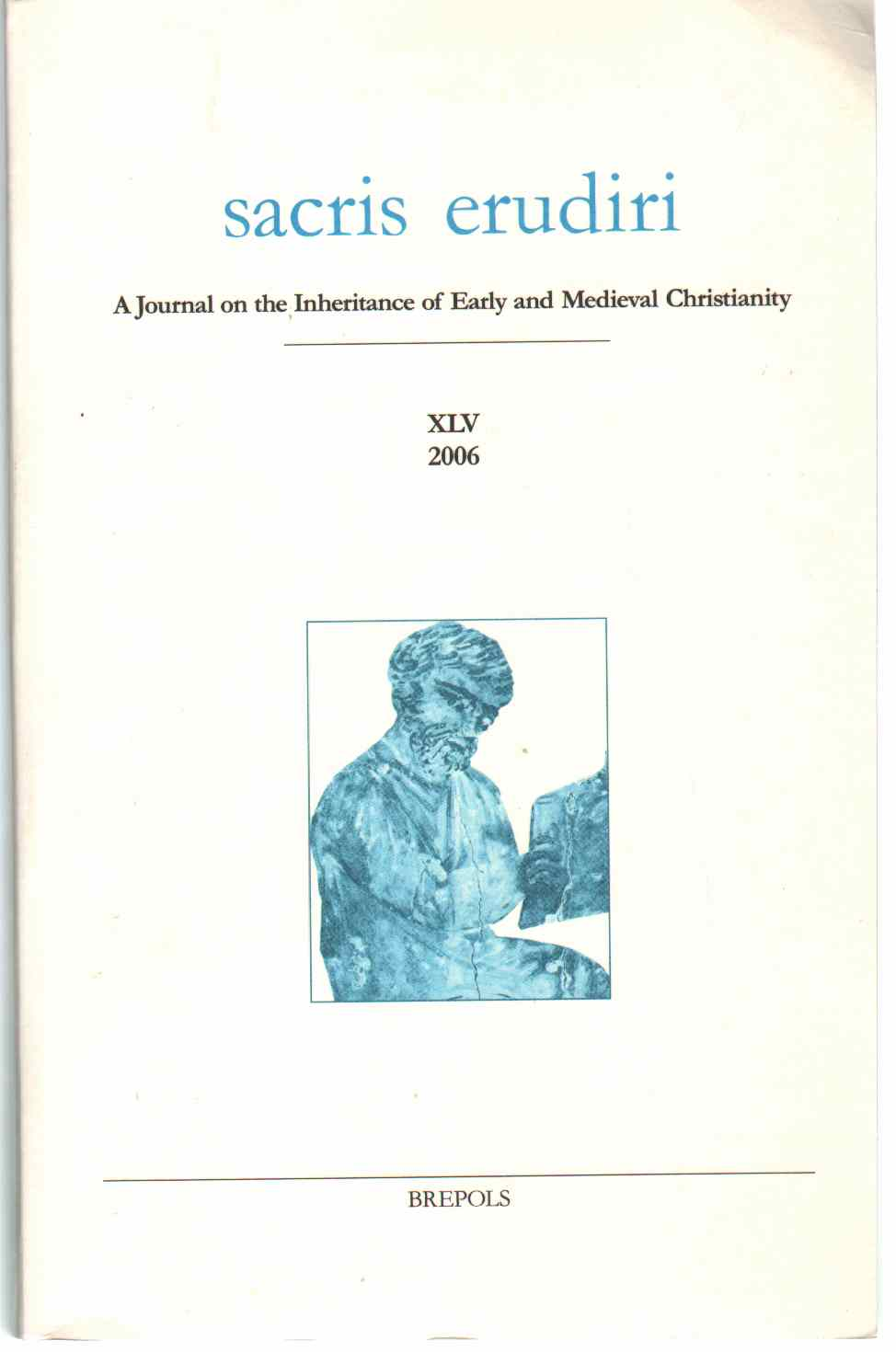 Image for SACRIS ERUDIRI A Journal on the Inheritance of Early and Medieval Christianity Volume XLV 2006