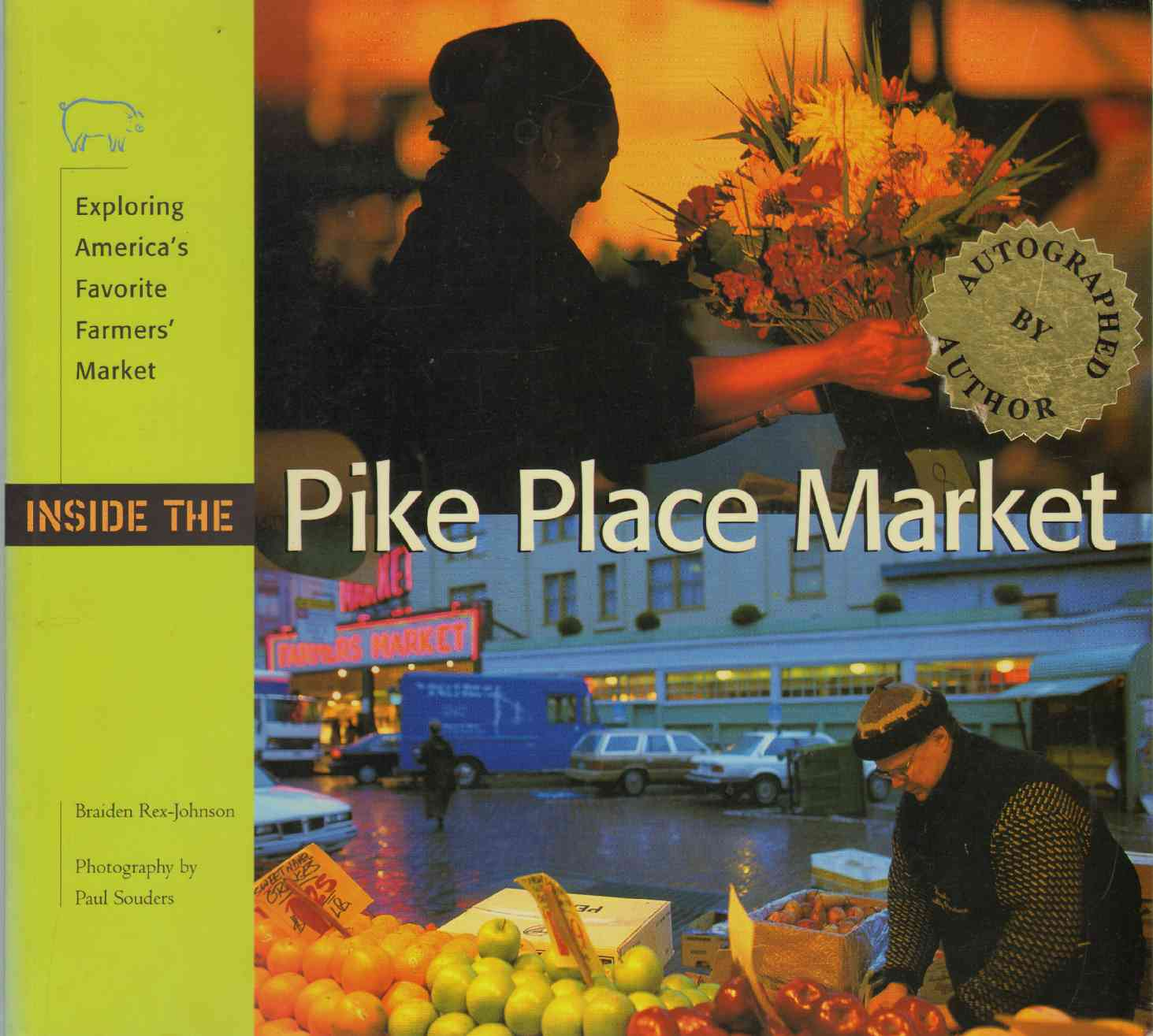 Image for INSIDE THE PIKE PLACE MARKET Exploring America's Favorite Farmer's Market