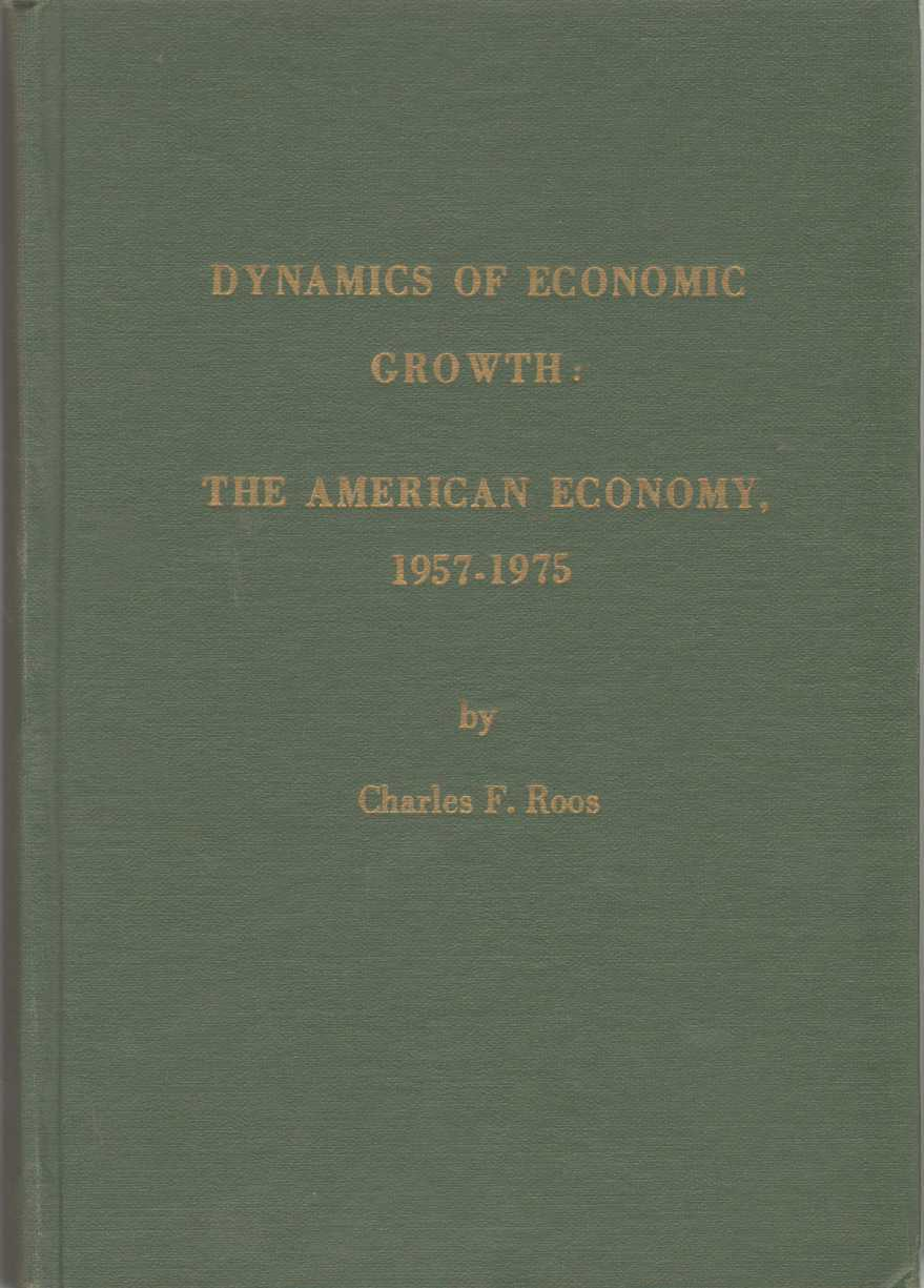 Image for THE DYNAMICS OF ECONOMIC GROWTH The American Economy, 1957-1975