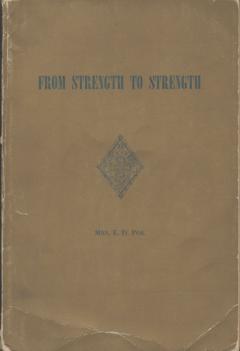 FROM STRENGTH TO STRENGTH History of the Woman's Missionary Union of Virginia, 1874-1949, Poe, Nan Trantham