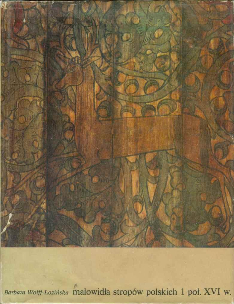 Image for MALOWIDLA STROPÓW POLSKICH I POLOWY XVI W Dekoracje Roslinne I Kasetonowe