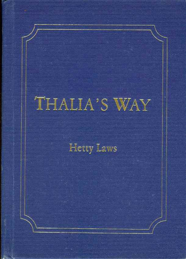 Image for THALIA'S WAY A Picture of Pioneering Life in the Moruya, Brogo and Bega Districts of Southern New South Wales