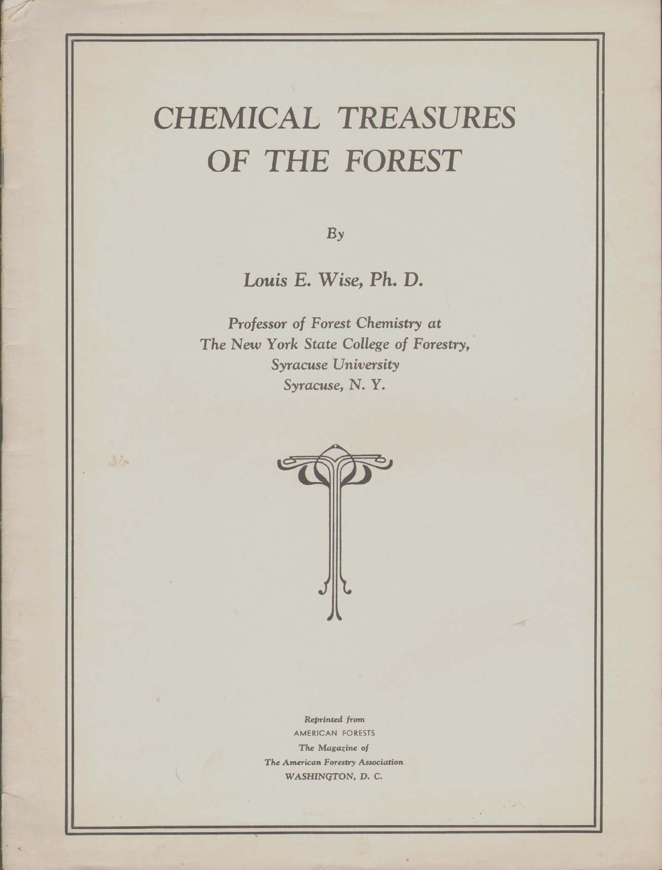 Image for CHEMICAL TREASURES OF THE FOREST Reprinted from American Forests