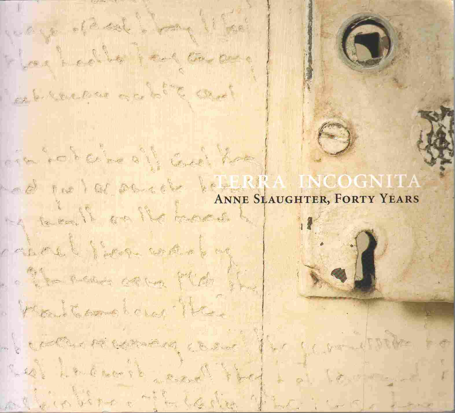 Image for TERRA INCOGNITA Anne Slaughter, Forty Years