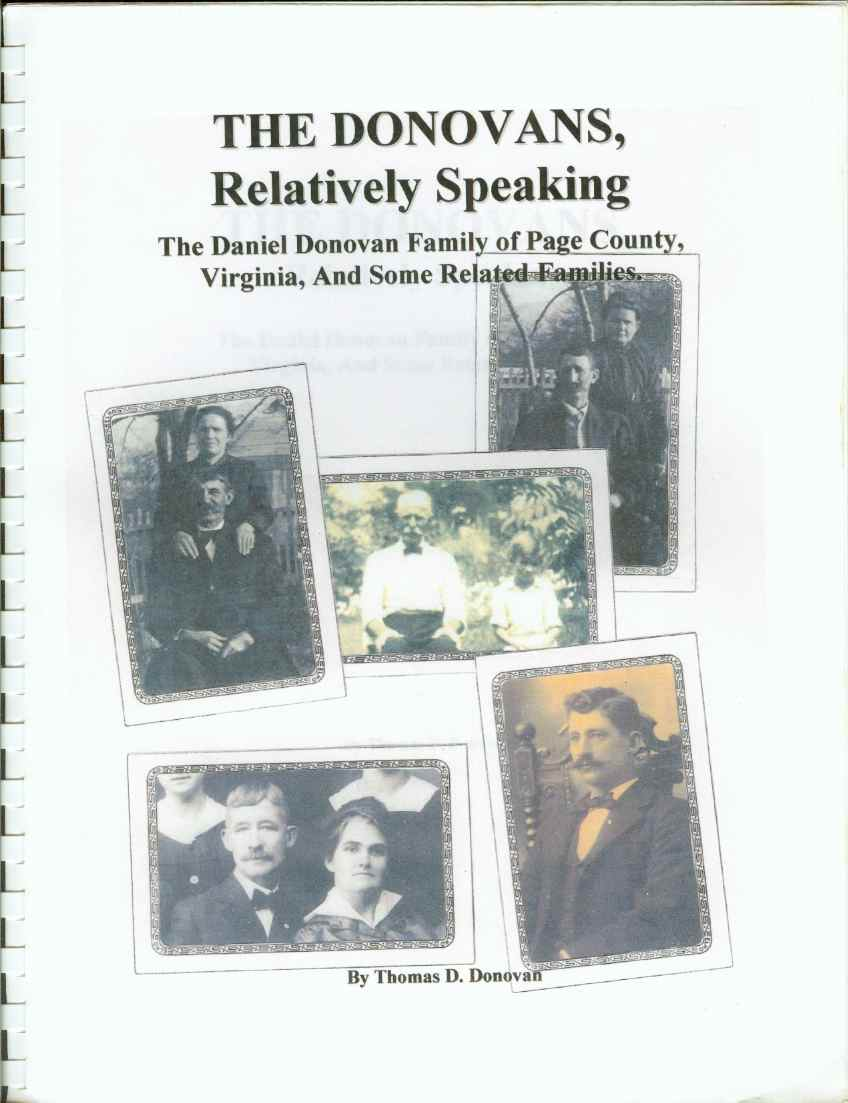 THE DONOVANS , RELATIVELY SPEAKING The Daniel Donovan Family of Page County, Virginia, and Some Related Families, Donovan, Thomas D.