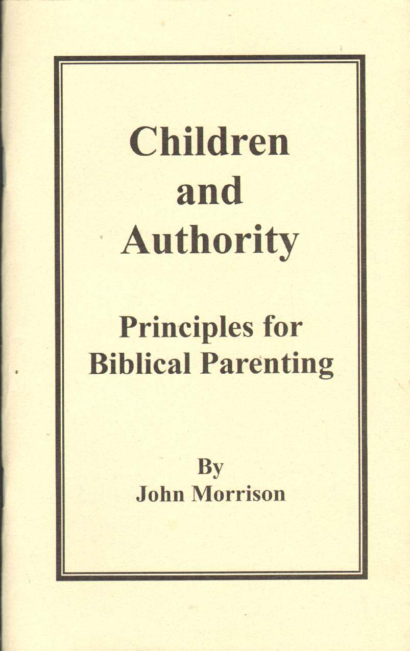Image for CHILDREN AND AUTHORITY Principles of Biblical Parenting