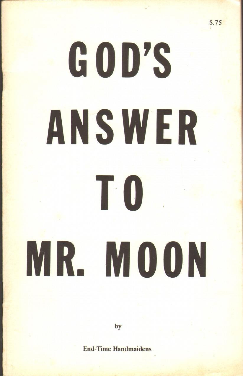 GOD'S ANSWER TO MR. MOON, End-Time Handmaidens