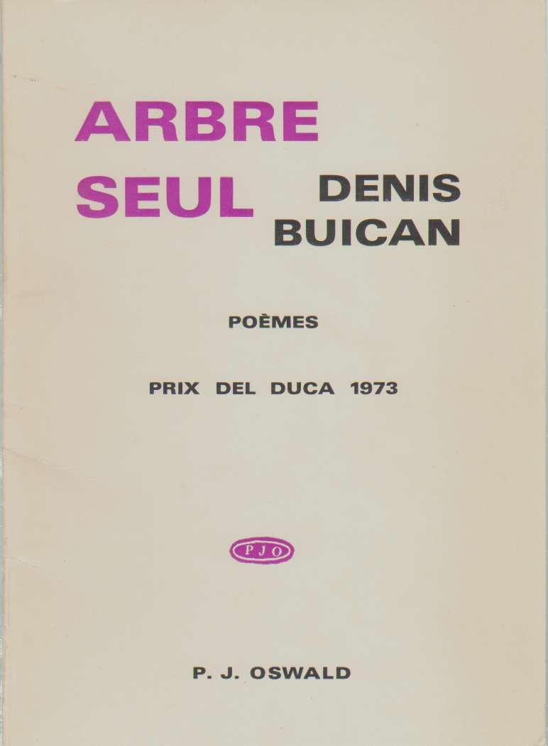 ARBRE SEUL Poèmes Prix Del Duca 1973, Buican, Denis