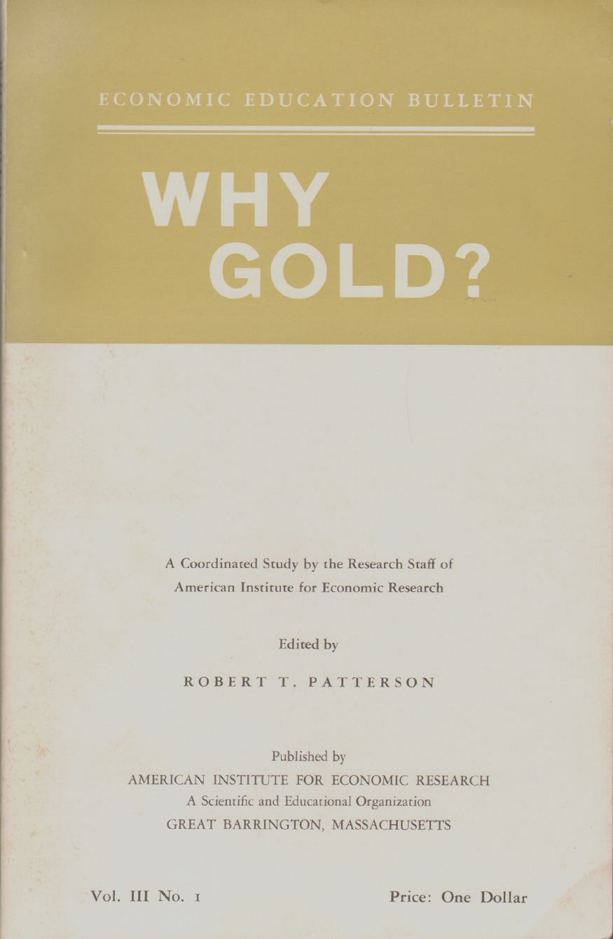 Image for WHY GOLD?  A Coordinated Study by the Research Staff of American Institute for Economic Research