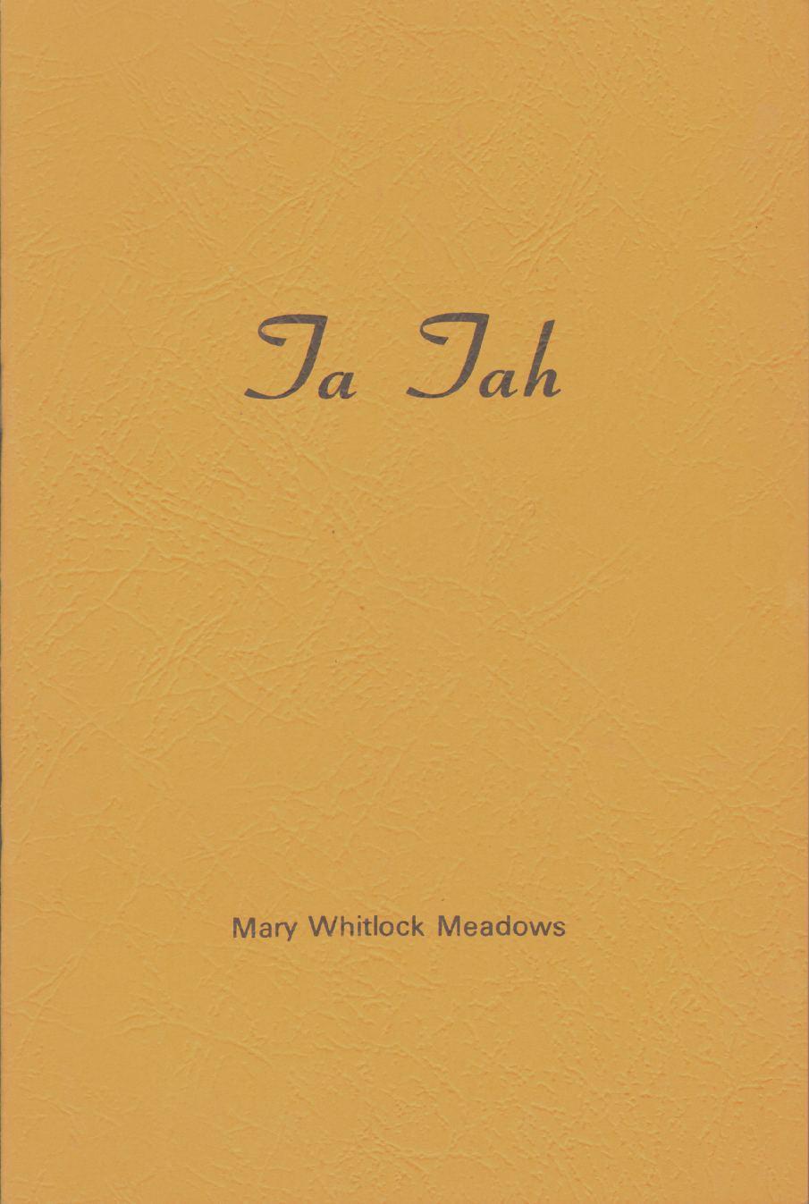 TA TAH, Meadows, Mary Whitlock