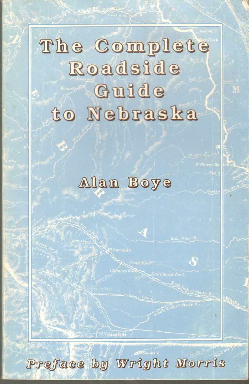 Image for THE COMPLETE ROADSIDE GUIDE TO NEBRASKA And Comprehensive Description of Items of Interest to One and all Travelers of the State, Whether Native or Transplant, Sendentary [Sic] or Transient