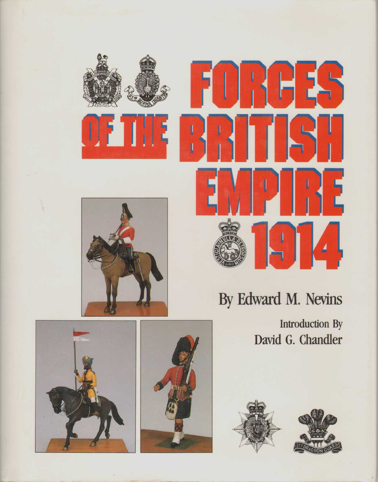 FORCES OF THE BRITISH EMPIRE, 1914, Nevins, Edward M. & David G. Chandler