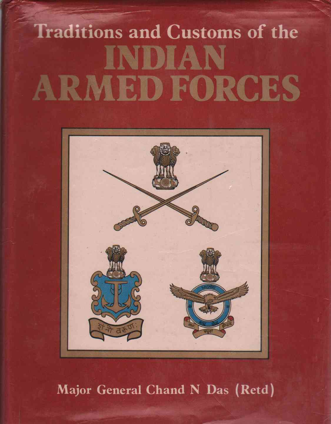TRADITIONS AND CUSTOMS OF THE INDIAN ARMED FORCES, Das, Chand N.