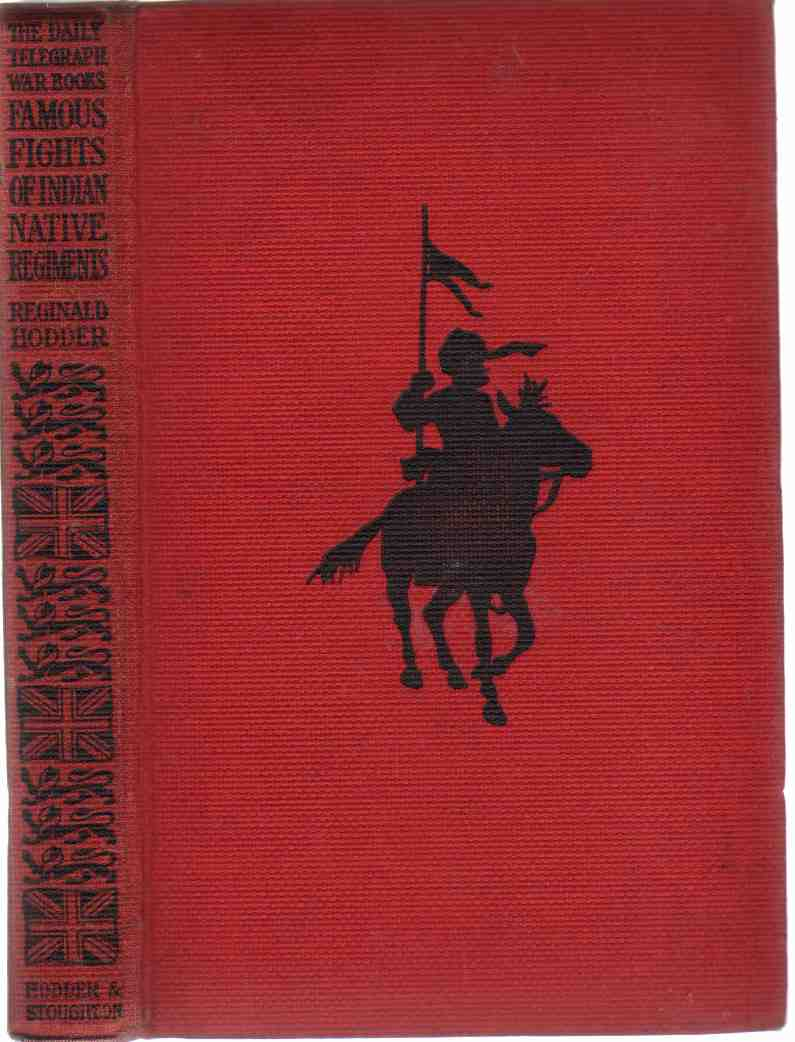 FAMOUS FIGHTS OF INDIAN NATIVE REGIMENTS, Hodder, Reginald