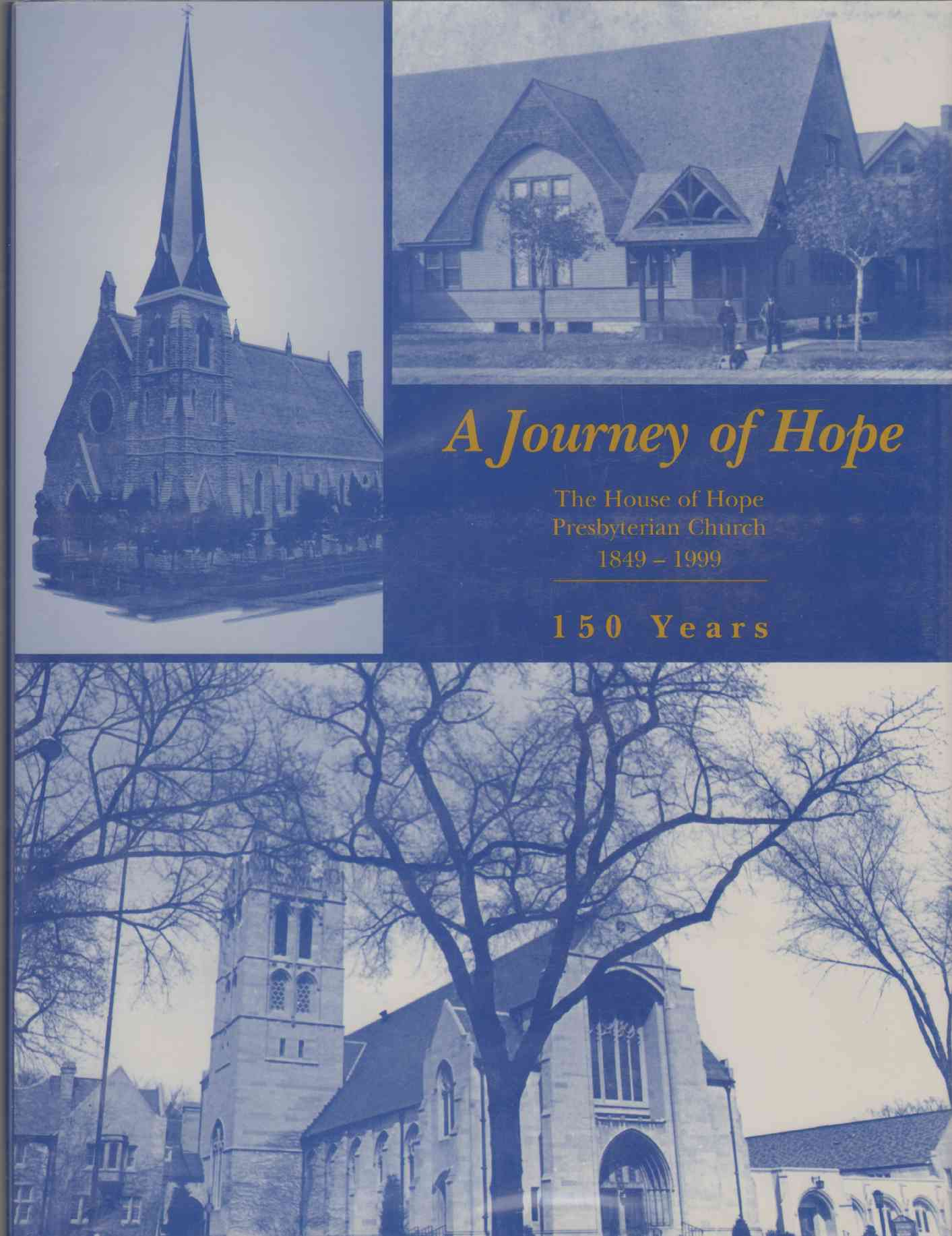 Image for A JOURNEY OF HOPE The House of Hope Presbyterian Church, 1849-1999 : 150 Years