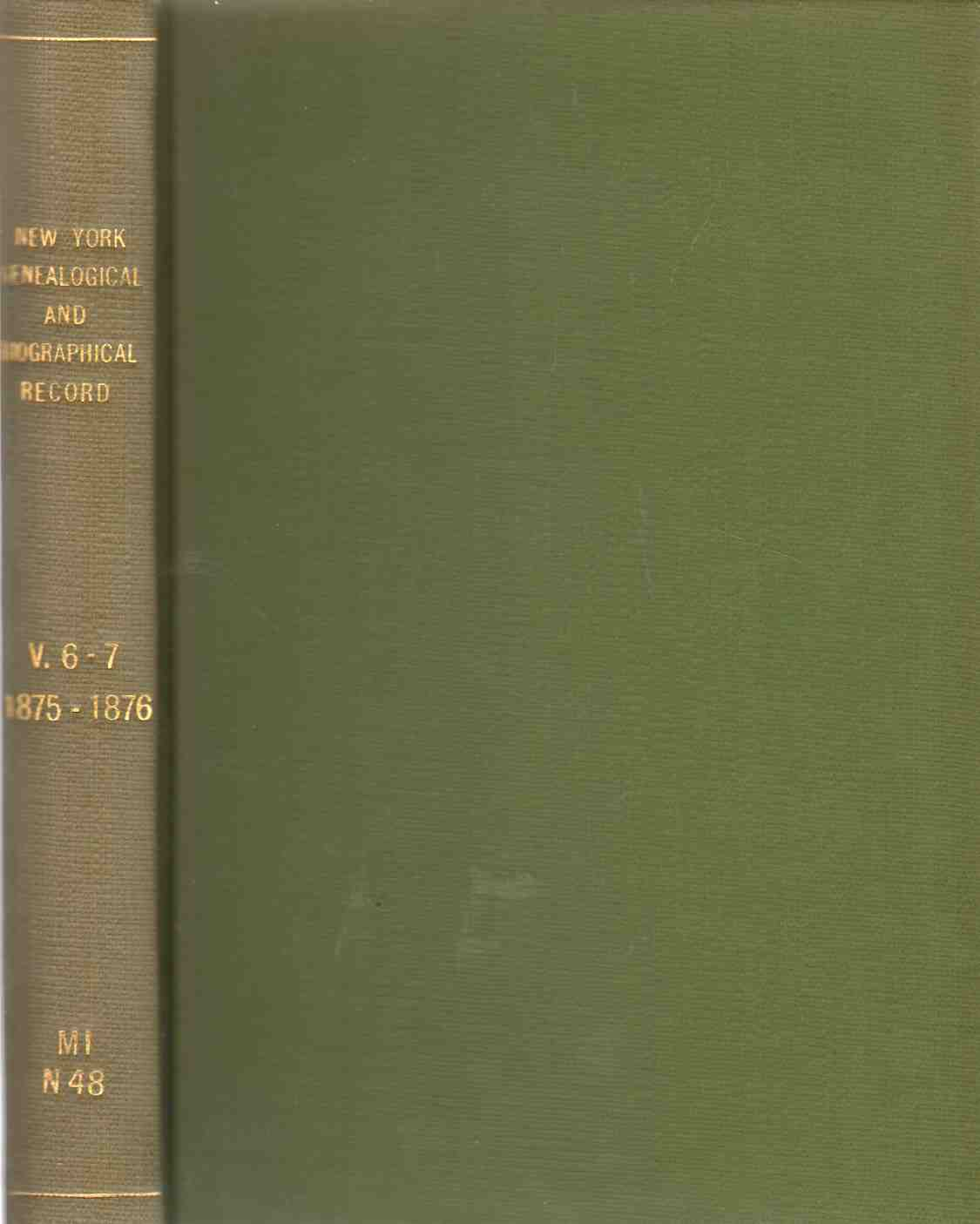 Image for NEW YORK GENEALOGICAL AND BIOGRAPHICAL RECORD Volumes VI & VII January 1875 to October 1876