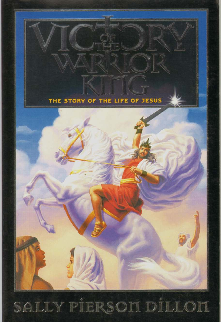 Image for VICTORY OF THE WARRIOR KING The Story of the Life of Jesus
