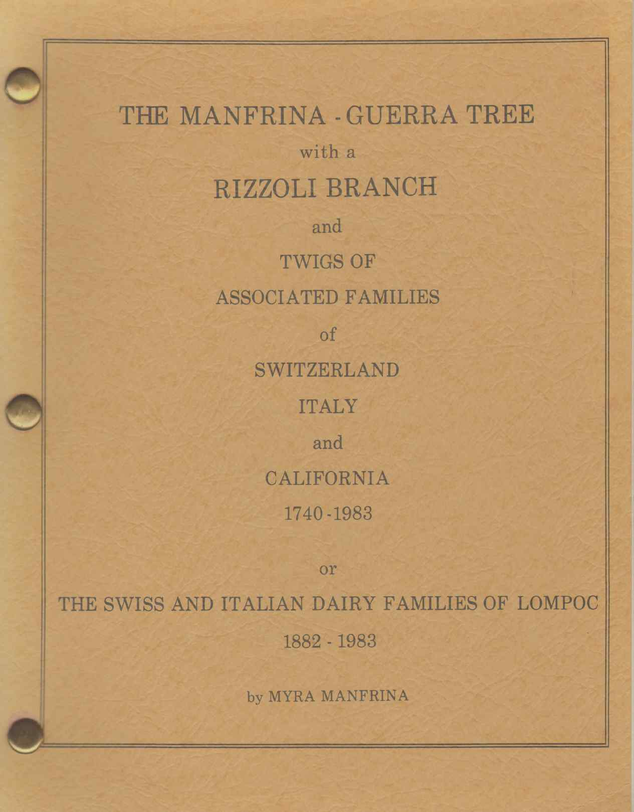 Image for DISCENDENZA DELLA FAMIGLIA MANFRINA, GUERRA, RIZZOLI, GENITORI, FRATELLI, SORELLI, CUGINI E AMICI With 9 Generations of the Guidotti Family of Monte Carasso, Switzerland and California, 1750-1979 Bound As One Volume.