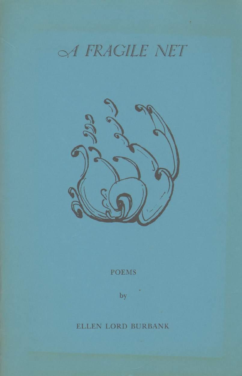 A FRAGILE NET Poems, Burbank, Ellen Lord