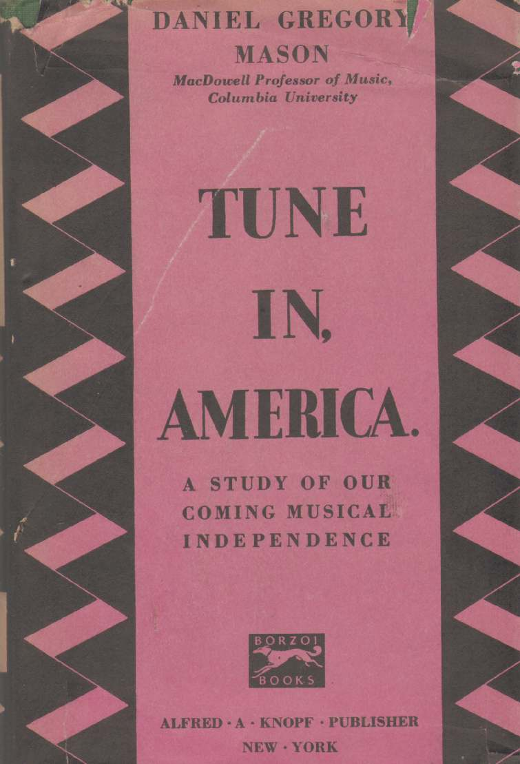 Image for TUNE IN, AMERICA A Study of Our Coming Musical Independence