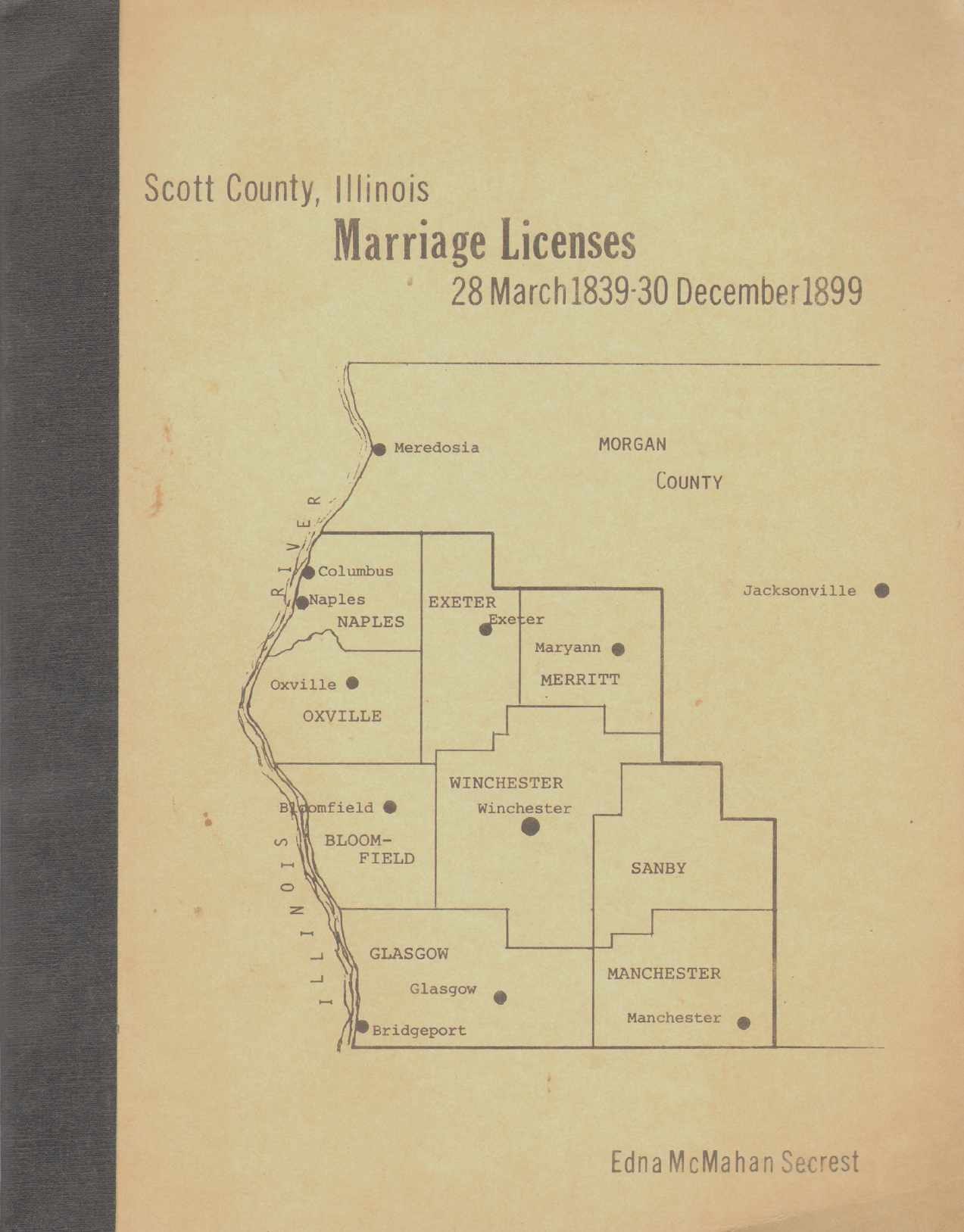 Image for SCOTT COUNTY, ILLINOIS, MARRIAGE LICENSES, 28 MARCH 1839-30 DECEMBER 1899