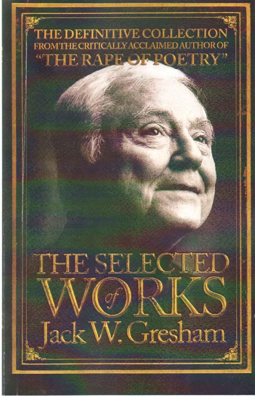 SELECTED WORKS OF JACK W. GRESHAM, Gresham, Jack W.