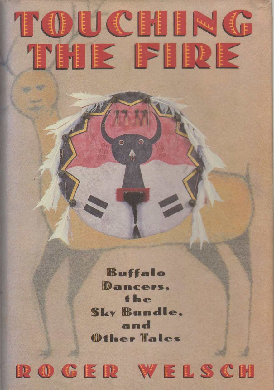 Image for TOUCHING THE FIRE Buffalo Dancers, the Sky Bundle, and Other Tales