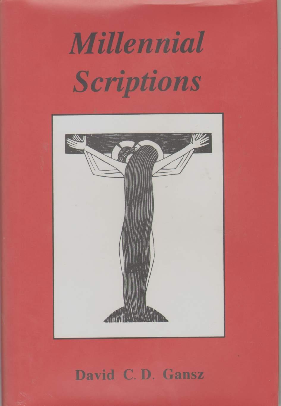 MILLENNIAL SCRIPTIONS The Ashen Book of Logres, Gansz, David C. D.