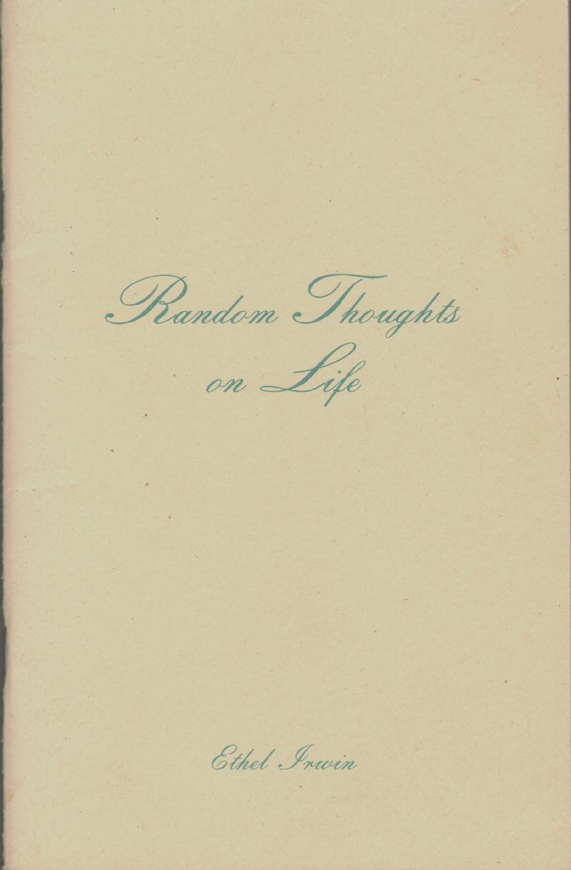 RANDOM THOUGHTS ON LIFE, Irwin, Ethel