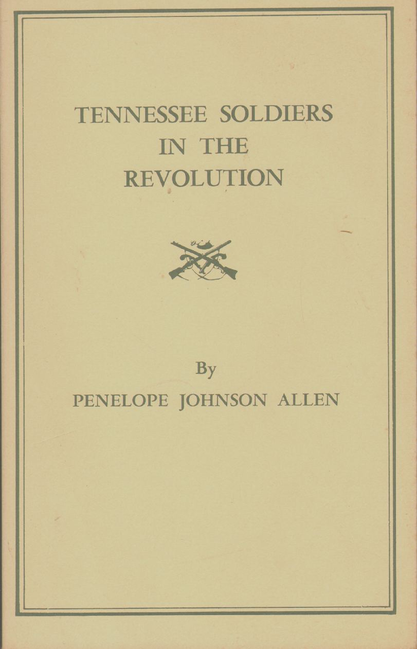 TENNESSEE SOLDIERS IN THE REVOLUTION, Allen, Penelope Johnson