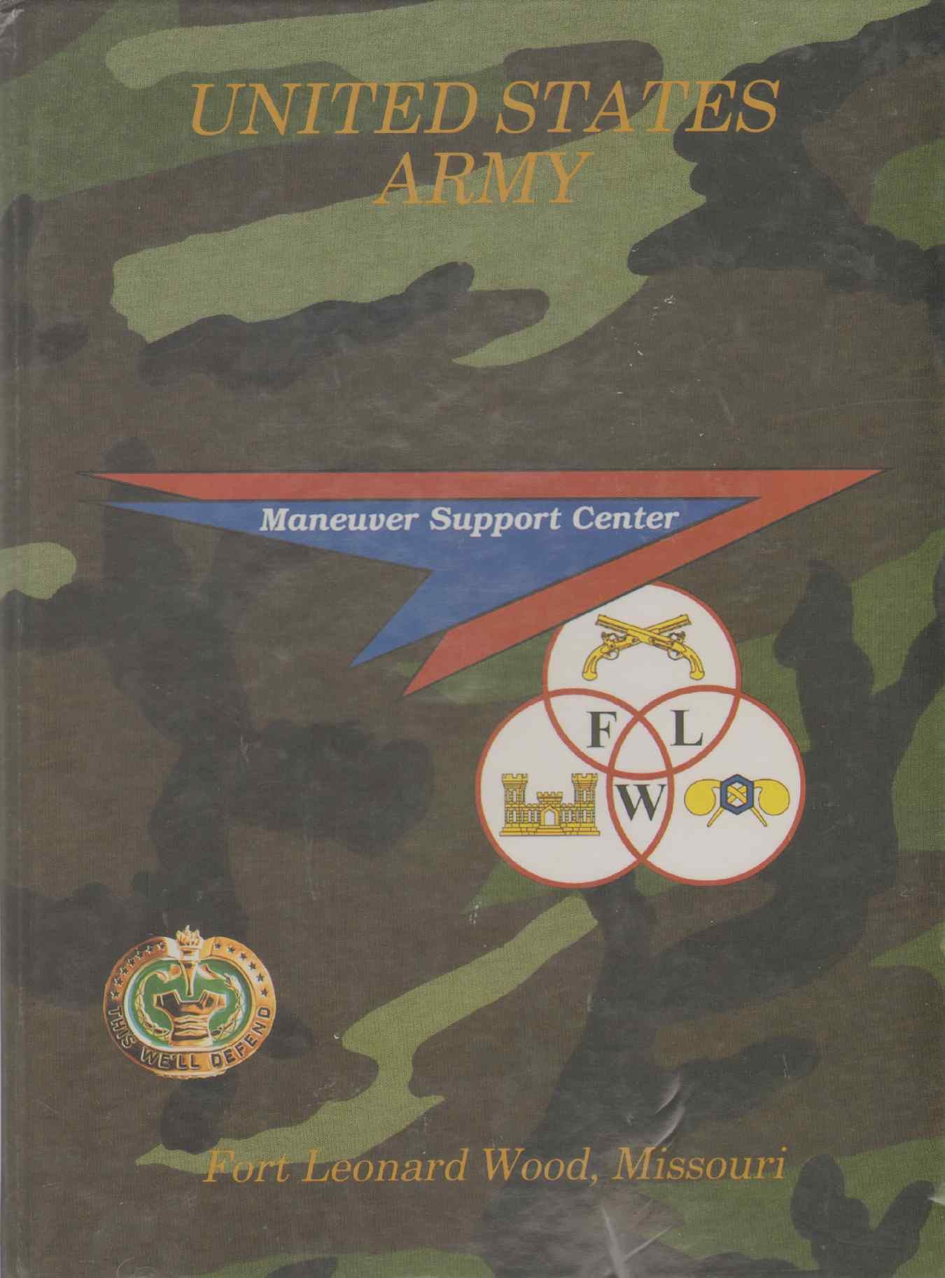 MANEUVER SUPPORT CENTER Fort Leonard Wood, Missouri, United States Army