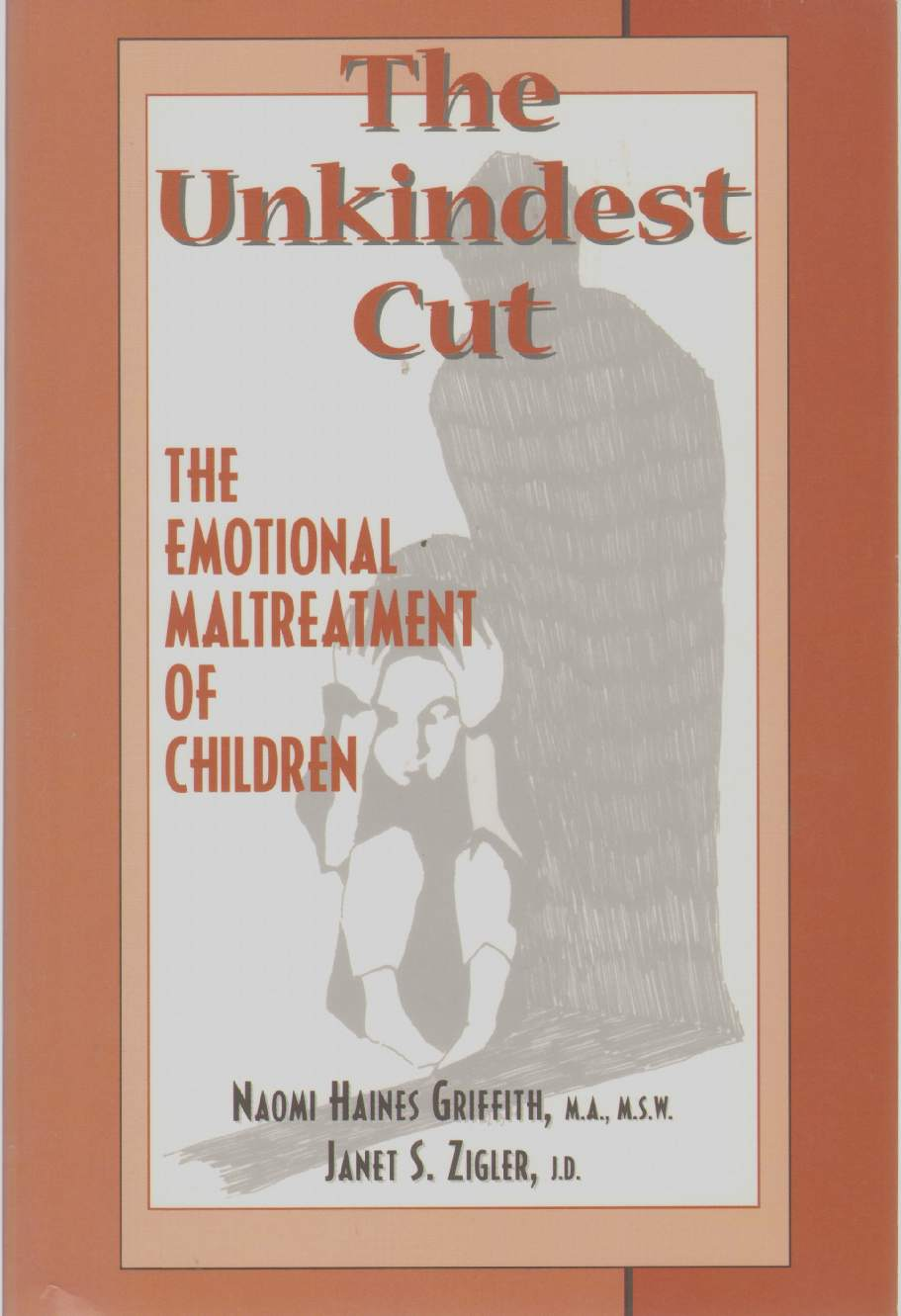 Image for THE UNKINDEST CUT The Emotional Maltreatment of Children