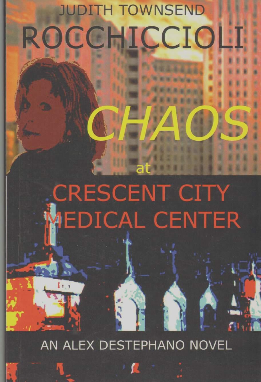 Image for CHAOS AT CRESCENT CITY MEDICAL CENTER An Alex Destephano Novel (Volume 1)