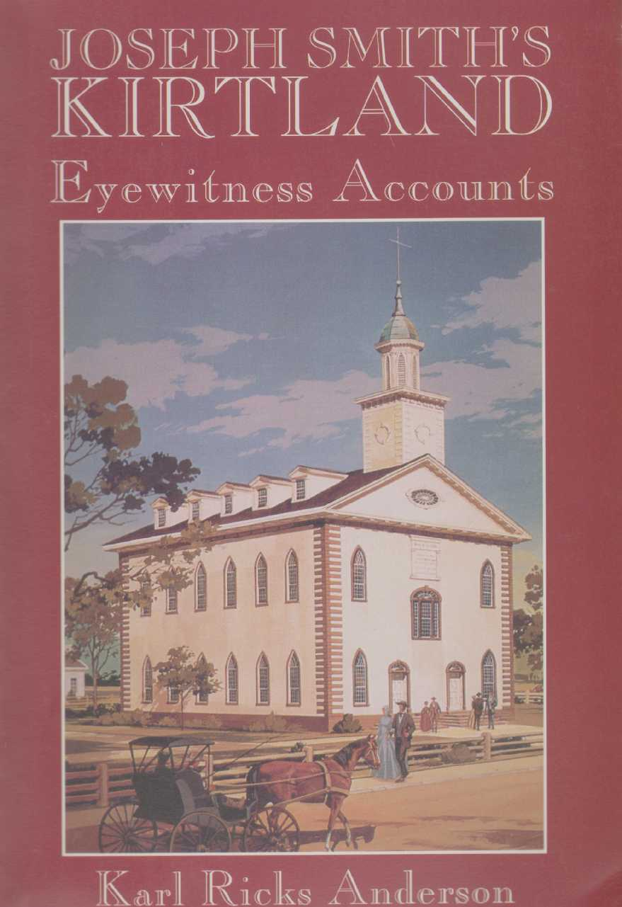 JOSEPH SMITH'S KIRTLAND Eyewitness Accounts, Anderson, Karl R.